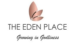 The Eden Place - Growing in Godliness